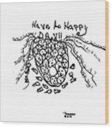 It's Happy Day Wood Print by Thelma Harcum