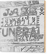 Jazz Funeral Sketch Wood Print