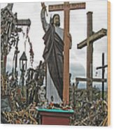 Jesus On The Hill Of Crosses. Lithuania Wood Print