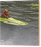 Jetboat In A Race At Grants Pass Boatnik With Text Wood Print