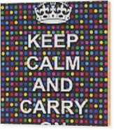 Keep Calm And Carry On Poster Print Blue Green Red Polka Dot Background Wood Print