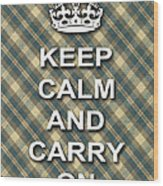 Keep Calm And Carry On Poster Print Green Brown Plaid Background Wood Print