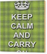 Keep Calm And Carry On Poster Print Green Plaid Background Wood Print
