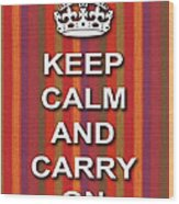 Keep Calm And Carry On Poster Print Red Purple Stripe Background Wood Print