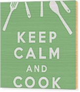 Keep Calm And Cook On Wood Print