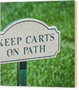 Keep Carts On Path Wood Print