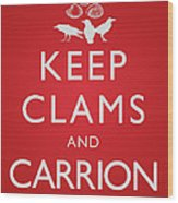 Keep Clams And Carrion Wood Print