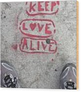 Keep Love Alive Wood Print