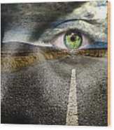 Keep Your Eyes On The Road Wood Print