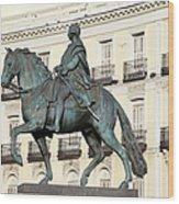 King Charles IIi Statue On Puerta Del Sol Wood Print