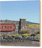 Kunde Family Estate Winery - Sonoma California - 5d19316 Wood Print by Wingsdomain Art and Photography