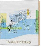 La Bande D'etang Wood Print