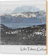 Lake Tahoe California In Winter Wood Print