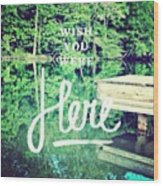 #lake #water #sign #amazing #tagstagram Wood Print