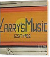 Larrys Music  Est 1952 Wood Print