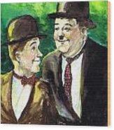 Laurel And Hardy Wood Print