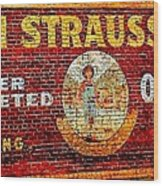 Levi Strauss Wood Print by Randall Weidner