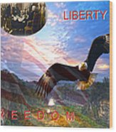 Liberty And Freedom Wood Print