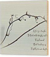 Life Is A Tangle Wood Print
