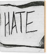 Literal Hate Wood Print