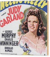 Little Nellie Kelly, Judy Garland, 1940 Wood Print by Everett