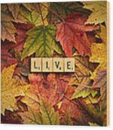 Live-autumn Wood Print