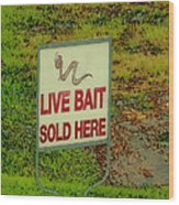 Live Bait Sign Wood Print