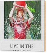 Live In The Moment Wood Print