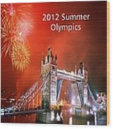 London Bridge 2012 Olympics Wood Print