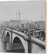 London Bridge Showing Carriages - Coaches And Pedestrian Traffic - C 1900 Wood Print