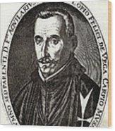 Lope De Vega, Spanish Playwright Wood Print