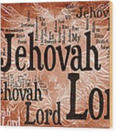 Lord Jehovah Wood Print