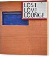 Lost Love Lounge Wood Print