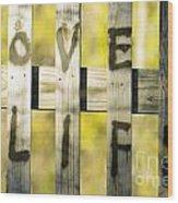 Love Life Wood Print