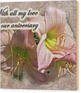 Love On Anniversary - Lilies And Lace Wood Print