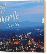 Lovely Asheville Wood Print by Ray Mapp