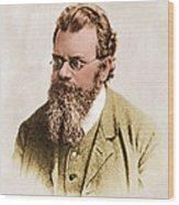 Ludwig Boltzmann, Austrian Physicist Wood Print