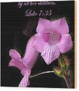 Luke 7 35 Pink Penstemon Flower Wood Print