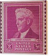 Luther Burbank Postage Stamp Wood Print