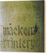 Mackenzie Printery 4 Wood Print