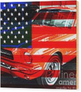 Made In The Usa . Ford Mustang Wood Print
