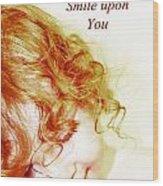 May An Angel Smile Upon You - Greeting Card And Print Wood Print