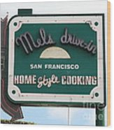 Mel's Drive-in Diner Sign In San Francisco - 5d18046 Wood Print