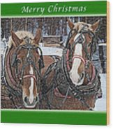Merry Christmas Horses At Sawmill Wood Print