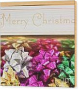 Merry Christmas Message With Colourful Bows Wood Print