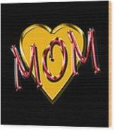 Mom 2 Wood Print