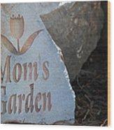 Mom's Garden Wood Print