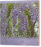 Mother's Day Card - Purple Wisteria Wood Print