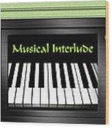Musical Interlude   Wood Print