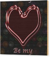 My Heart Is Yours Valentine Card Wood Print